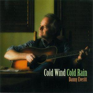 Cold Wind, Cold Rain, by Danny Everitt