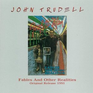 Fables and Other Realities, by John Trudell